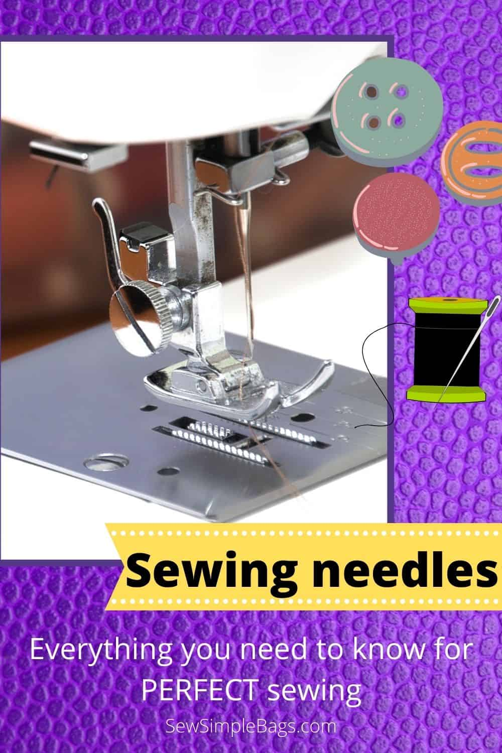 Everything you need to know about sewing machine needles, image of sewing machine needle and presser foot