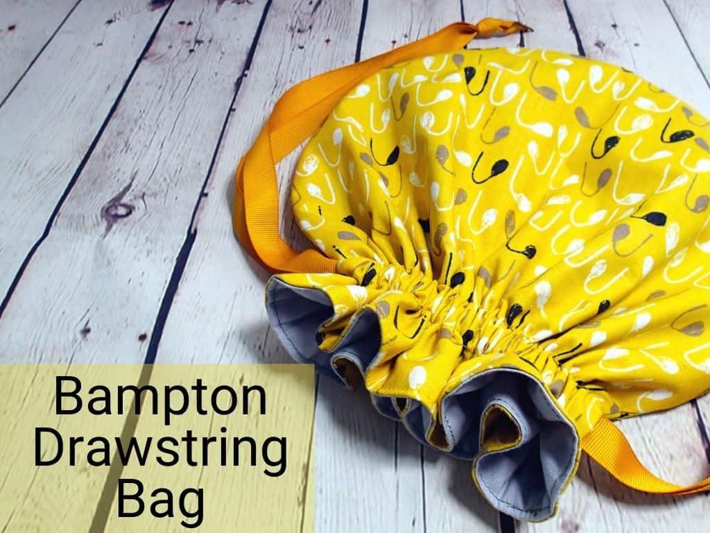 FREE Bampton Drawstring Bag sewing pattern and video (3 sizes)