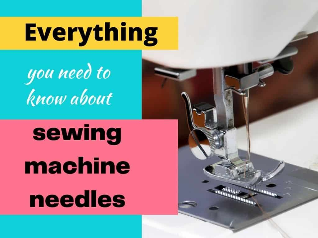 Everything you need to know about the needles used in your sewing machine
